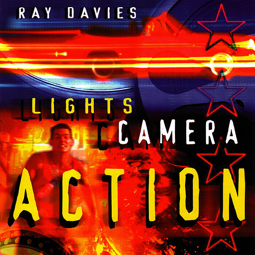 Lights, Camera, Action by Ray Davies