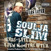 Years Later...A Few Months After by Soulja Slim