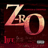 Life [Slowed & Chopped] by Z-Ro