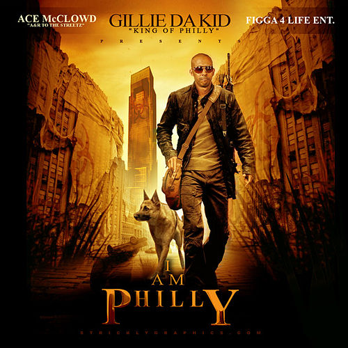 I Am Philly by Gillie Da Kid