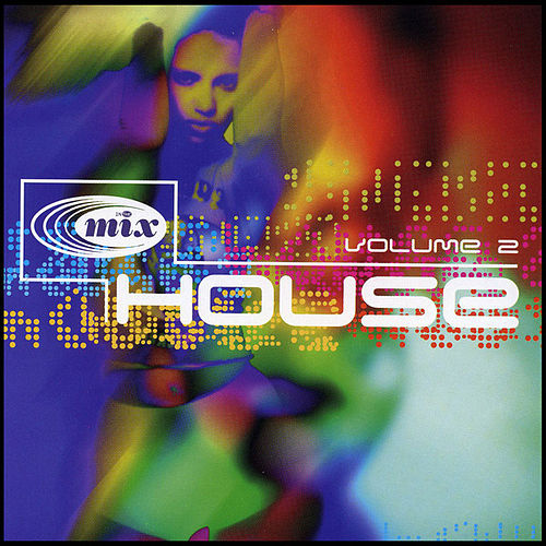 In the Mix: House, Vol. 2 by Various Artists