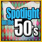Spotlight On The 50's by Various Artists