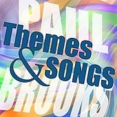 Themes and Songs by Paul Brooks