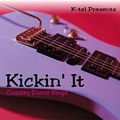 Kickin' It by Country Dance Kings