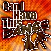 Can I Have This Dance by Various Artists