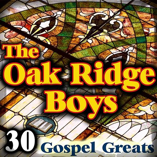 30 Gospel Greats by The Oak Ridge Boys