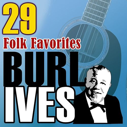 29 Folk Favorites by Burl Ives