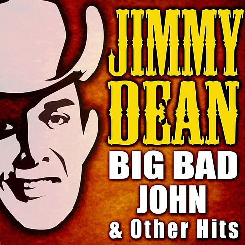 Big Bad John & Other Hits by Jimmy Dean