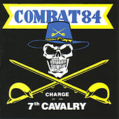 Charge Of The 7th Cavalry by Combat 84