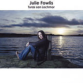 Turas san Lochmor by Julie Fowlis