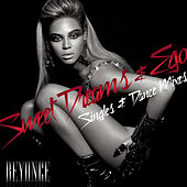 Ego/Sweet Dreams Singles & Dance Mixes by Beyoncé