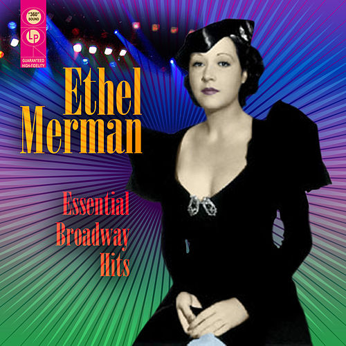 Essential Broadway Hits by Ethel Merman
