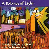 A Balance Of Light by Mark Kleinhaut Trio/Okoshi...