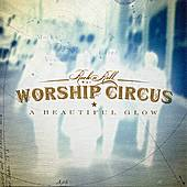A Beautiful Glow by Rock 'N' Roll Worship Circus