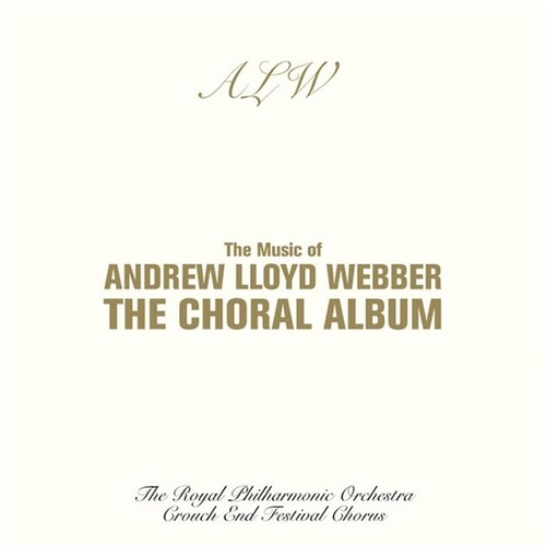 The Music Of Andrew Lloyd Webber: Choral Album by Royal Philharmonic Orchestra