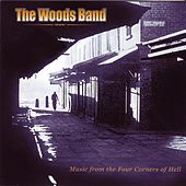 Music from the Four Corners of Hell by The Woods Band