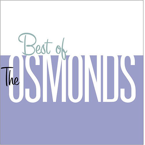 Best Of The Osmonds by The Osmonds
