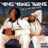 Me And My Brother by Ying Yang Twins