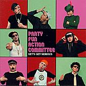 Let's Get Serious by Party Fun Action Committee