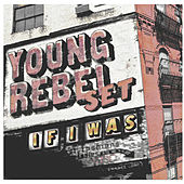 If I Was by Young Rebel Set