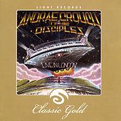 Classic Gold: Live In London: Andrae Crouch & The Disciples by Andrae Crouch