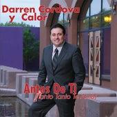 Antes De Ti by Darren Cordova Y Calor