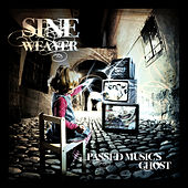 Passed Music's Ghost by Sine Weaver