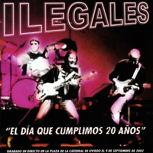 El día que cumplimos 20 años by Ilegales