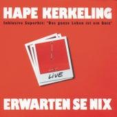 Erwarten Se nix by Hape Kerkeling