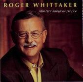 Mein Herz schlägt nur für Dich by Roger Whittaker