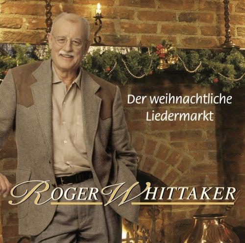 Der weihnachtliche Liedermarkt by Roger Whittaker