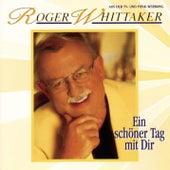 Ein schöner Tag mit Dir by Roger Whittaker