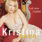 Leb dein Gefühl by Kristina Bach