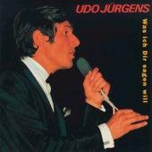 Was ich Dir sagen will by Udo Jürgens