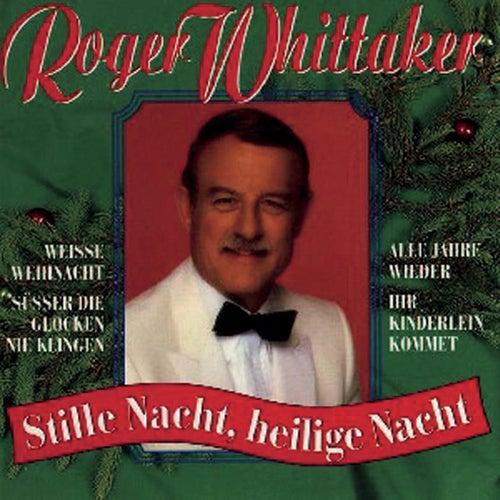 Stille Nacht, heilige Nacht by Roger Whittaker