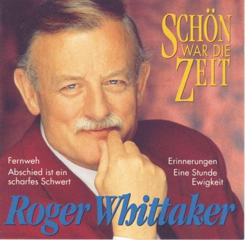 Schön war die Zeit von Roger Whittaker