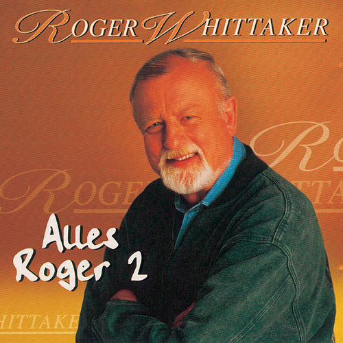 Alles Roger 2 by Roger Whittaker