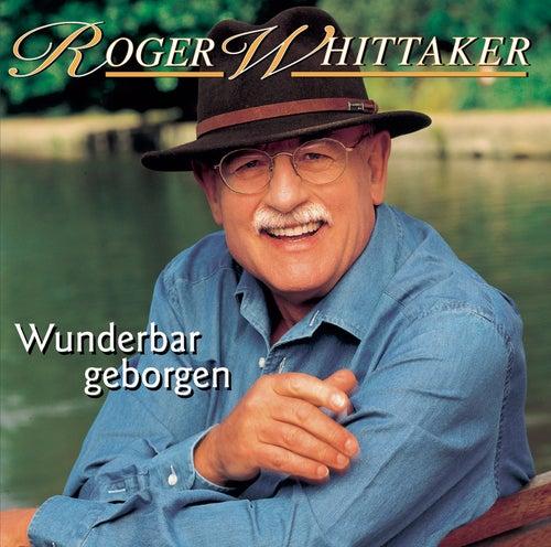 Wunderbar geborgen by Roger Whittaker