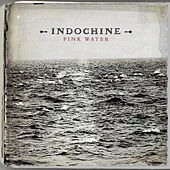 Pink Water by Indochine
