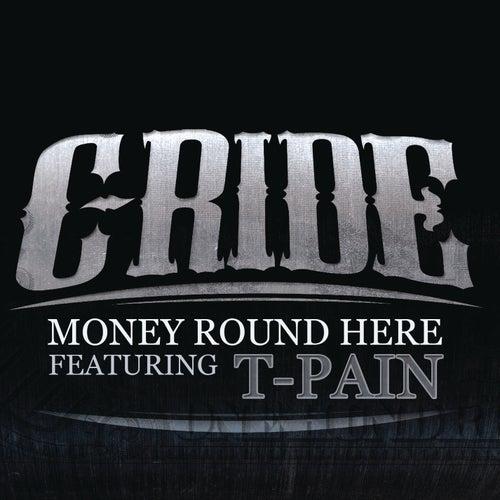 Money Round Here by C-Ride