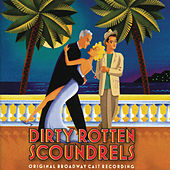 Dirty Rotten Scoundrels by David Yazbek