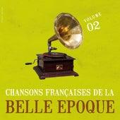 Chansons francaises de la belle époque vol.2 by Various Artists