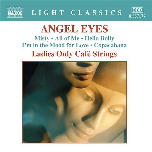 Angel Eyes von Ladies Only Cafe Strings