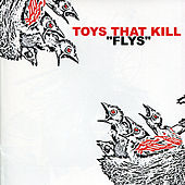 Flys by Toys That Kill