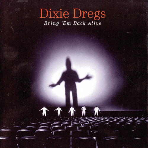 Bring 'Em Back Alive by The Dixie Dregs