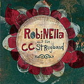 Robinella & The CC Stringband by Robinella & The CC Stringband