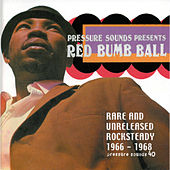Red Bumb Ball: Rare & Unreleased Rocksteady... by Various Artists