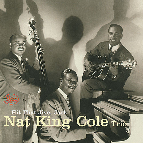 Hit That Jive, Jack by Nat King Cole