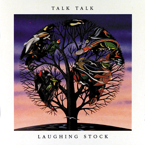 Laughing Stock by Talk Talk