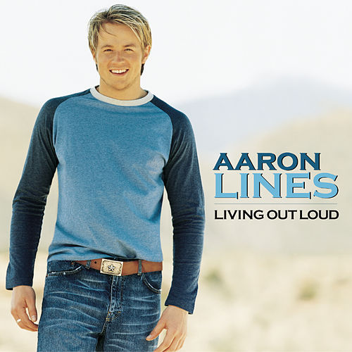 Living Out Loud by Aaron Lines